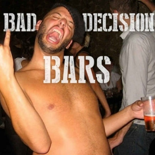 Bad Decision Bars Playlist