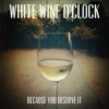 White Wine o'Clock