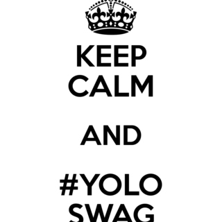 Yolo Swag be like