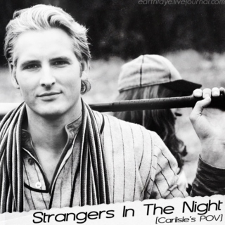 Strangers In The Night [Carlisle's POV]