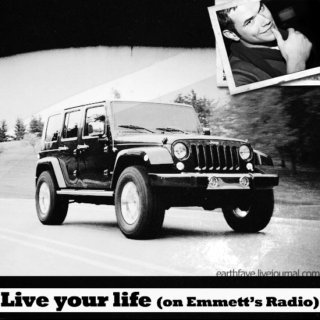 Live Your Life (On Emmett's Radio)
