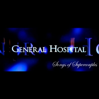 Songs of Supercouples - A General Hospital Fanmix