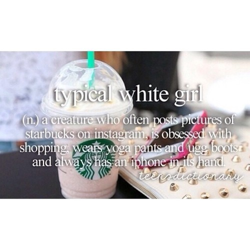 how to be a typical white girl