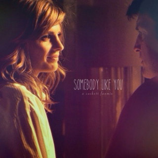 somebody like you.