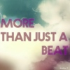 MORE THAN JUST A BEAT