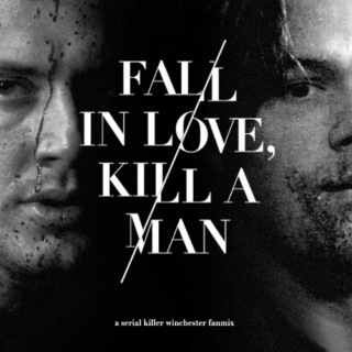 Fall In Love, Kill A Man