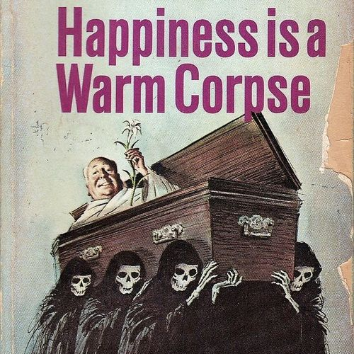 Happiness is a Warm Corpse