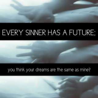 every sinner has a future;