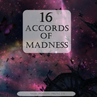 16 Accords of Madness