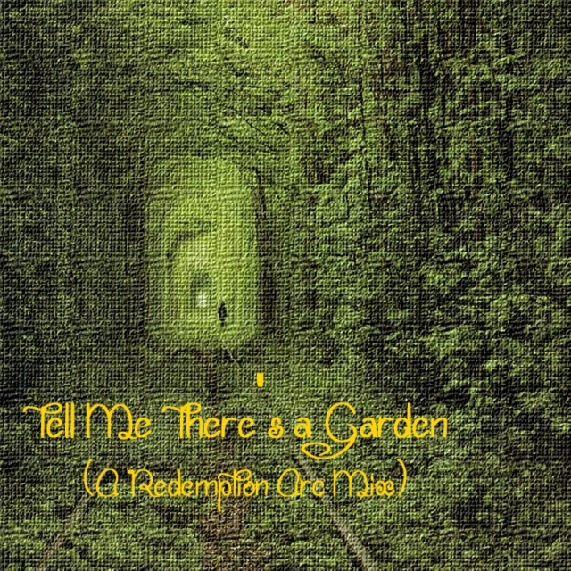 Tell Me There's a Garden