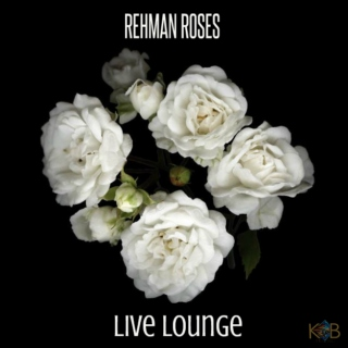 Live Lounge - Rehman Roses