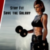 Stay Fit, Save the Galaxy