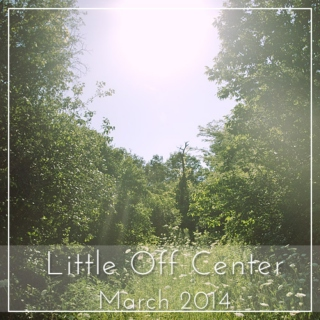 Little Off Center - March 2014