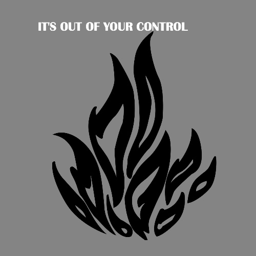 It's Out Of Your Control