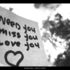I miss and need you.*