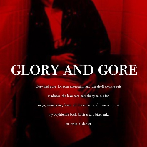 Glory and Gore// a mormor fanmix