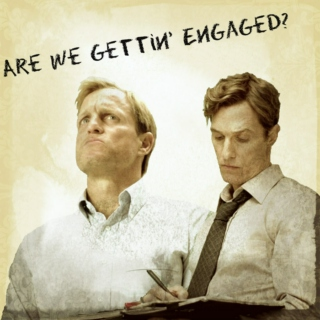 Are we gettin' engaged?