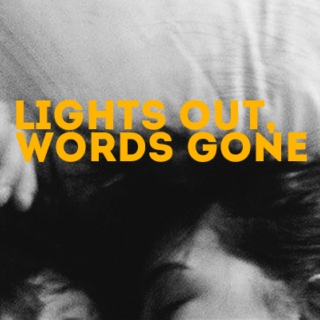 Lights Out, Words Gone