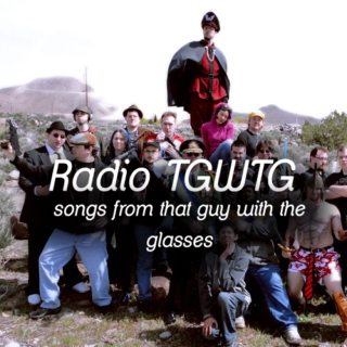 Radio TGWTG | Songs from That Guy With the Glasses