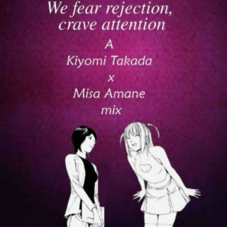 We fear rejection, crave attention - a TakadaxMisa mix