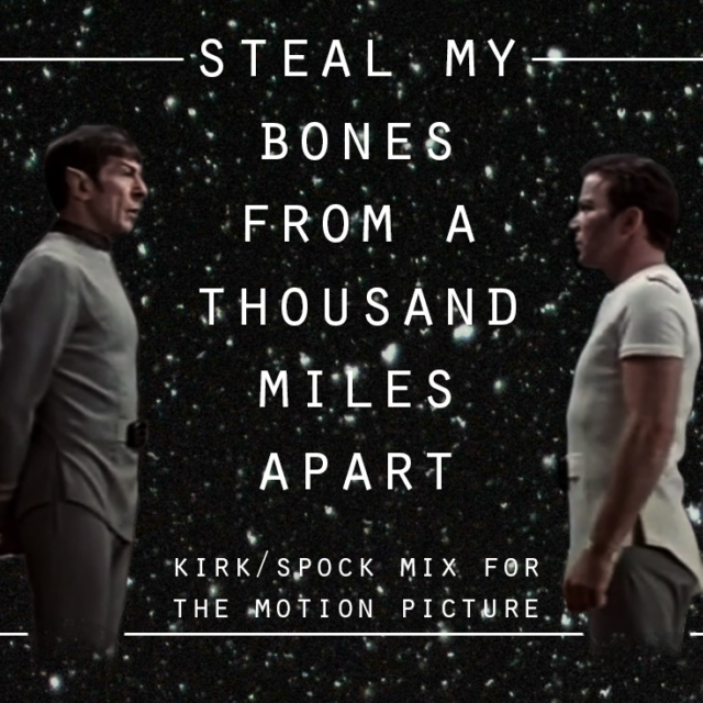 steal my bones from a thousand miles apart