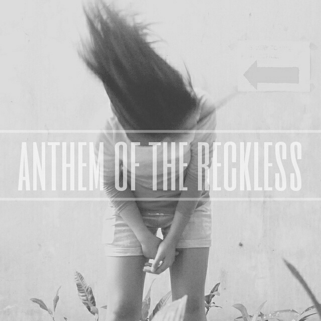 Anthem of the Reckless