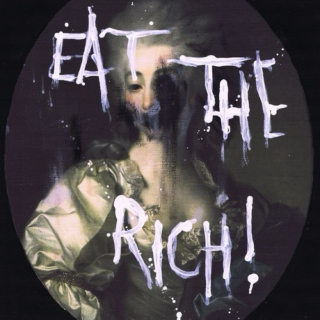 EAT THE RICH!