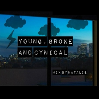 Young, Broke and Cynical