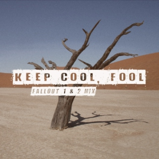 Fallout: Keep Cool, Fool