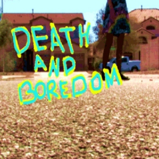 """Death and Boredom"" Soundtrack"