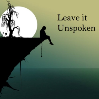 Leave it Unspoken