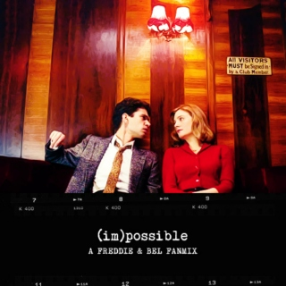 (im)possible - Freddie&Bel