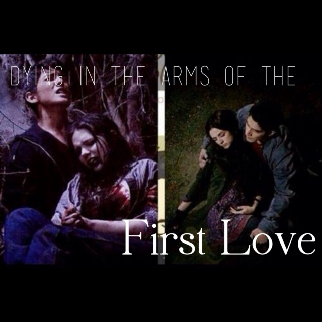 Dying in the Arms Of the First Love