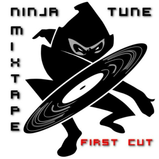 Ninja Tune Mixtape - First Cut