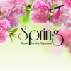 Spring: Music for the Equinox