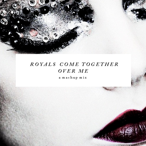 Royals Come Together Over Me
