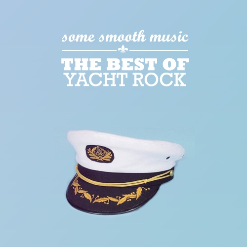 Some Smooth Music - The Best of Yacht Rock