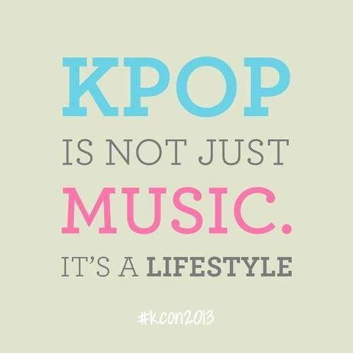 Kpop : It's a lifestyle ♥