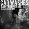 Car Washed Tainted Dreams