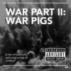 War Part II: War Pigs