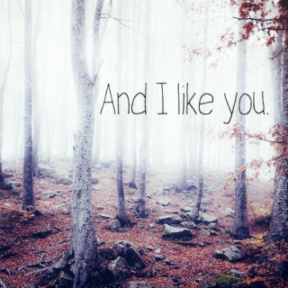 And I like you.