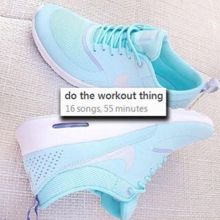 do the workout thing