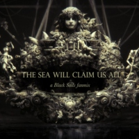 The Sea Will Claim Us All