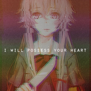 i will possess your heart.