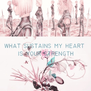 what sustains my heart is your strength.