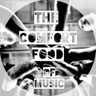 The Comfort Food of Music