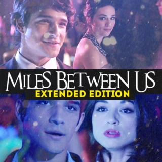 Miles Between Us: Extended Edition