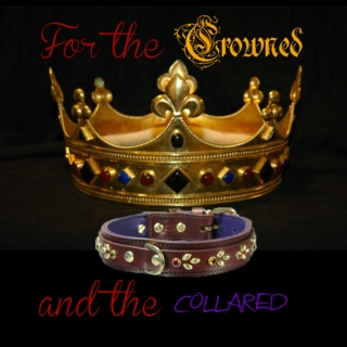 For the Crowned and the Collared