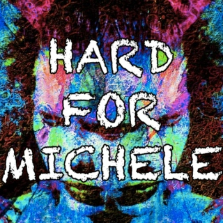 HARD FOR MICHELE