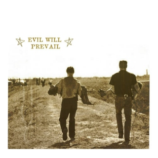 Evil Will Prevail